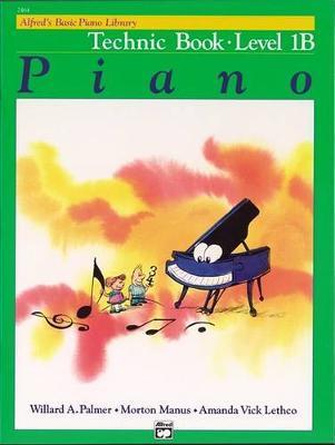 Alfred's Basic Piano Library Technic, Bk 1b by Willard A Palmer