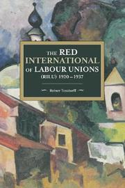 The Red International Of Labour Unions (rilu) 1920 - 1937 by Reiner Tosstorff
