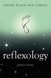 Reflexology, Orion Plain and Simple by Sonia Jones