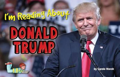 I'm Reading about Donald Trump by Carole Marsh image