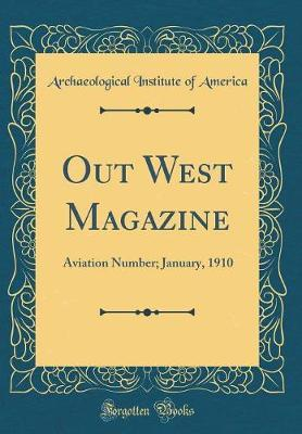 Out West Magazine by Archaeological Institute of America