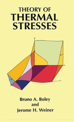 Theory of Thermal Stresses by Bruno A. Boley