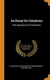 An Essay on Colophons by Alfred William Pollard