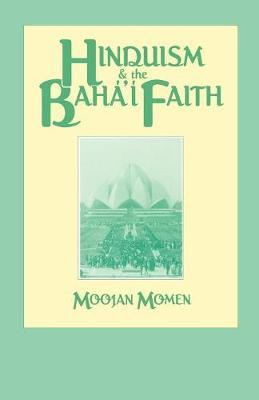 Hinduism and the Baha'i Faith by Moojan Momen