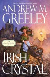 Irish Crystal by Andrew M Greeley