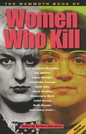 The Mammoth Book of Women Who Kill by Richard Glyn Jones image
