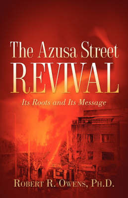 The Azusa Street Revival by Robert R Owens