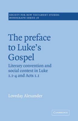 The Preface to Luke's Gospel by Loveday Alexander