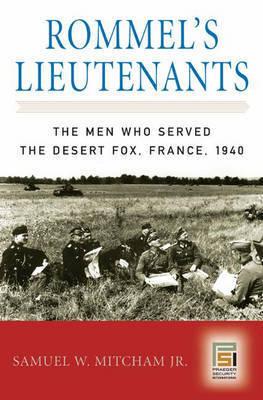 Rommel's Lieutenants by Samuel W Mitcham