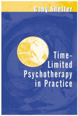 Time-Limited Psychotherapy in Practice by Gaby Shefler
