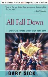 All Fall Down by Gary G. Sick