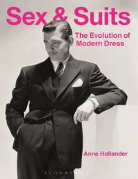 Sex and Suits by Anne Hollander