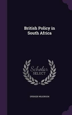 British Policy in South Africa by Spenser Wilkinson image