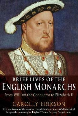 Brief Lives of the English Monarchs by Carolly Erickson image