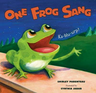 One Frog Sang by Shirley Parenteau image