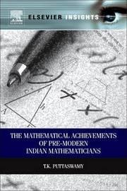 Mathematical Achievements of Pre-modern Indian Mathematicians by T. K. Puttaswamy