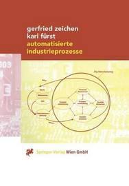 Automatisierte Industrieprozesse by Gerfried Zeichen
