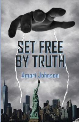 Set Free by Truth by Amari Johnson