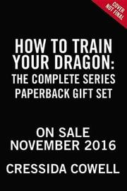 How to Train Your Dragon: The Complete Series by Cressida Cowell
