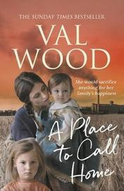 A Place to Call Home by Val Wood
