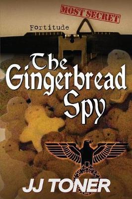 The Gingerbread Spy by Jj Toner image