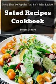 Salad Recipes Cookbook by Teresa Moore