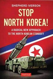 Stop North Korea! by Shepherd Iverson