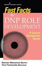 Fast Facts for DNP Role Development by Denise Menonna-Quinn