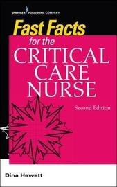 Fast Facts for the Critical Care Nurse by Dina Hewett