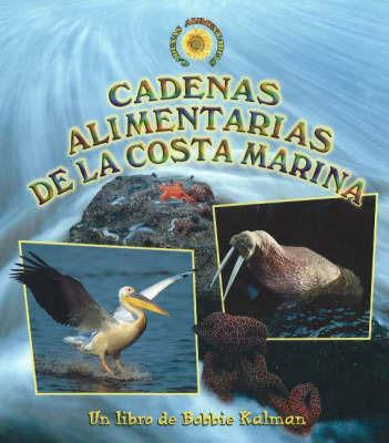 Cadenas Alimentarias de La Costa Marina by Bobbie Kalman image