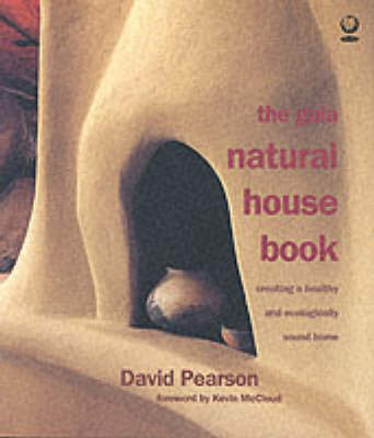 The Gaia Natural House Book: Creating a Healthy and Ecologically Sound Home by David Pearson image