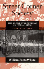 Street Corner Society by William Foote Whyte image