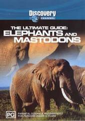 Ultimate Guide - Elephants and Mastodons on DVD