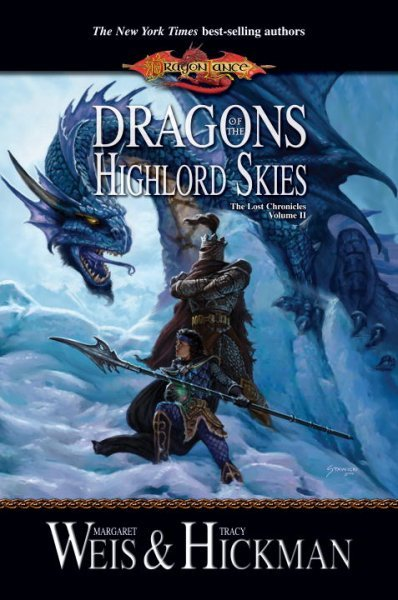 Dragon Lance: Dragons of the Highlord Skies (The Lost Chronicles # 2) by Margaret Weis image