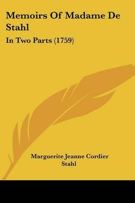 Memoirs Of Madame De Stahl: In Two Parts (1759) by Marguerite Jeanne Cordier Stahl image