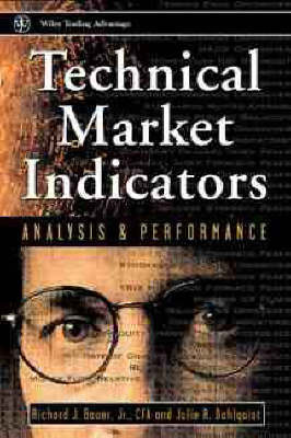 Technical Markets Indicators by Richard J. Bauer