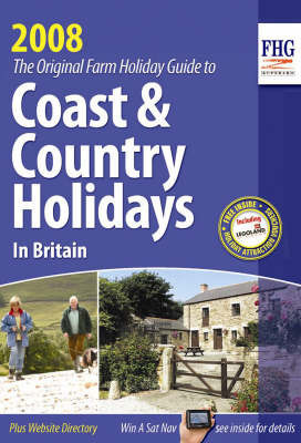 Coast and Country Holidays 2008: Farms, Hotels, Guest Houses, Self-catering, Caravans and Camping and Country Inns: 2008 by Anne Cuthbertson