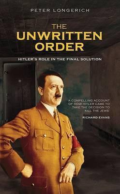 The Unwritten Order by Peter Longerich
