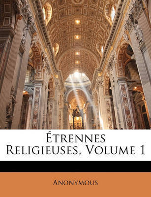 Trennes Religieuses, Volume 1 by * Anonymous