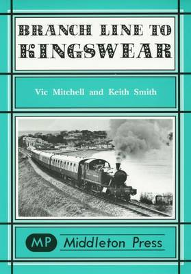 Branch Line to Kingswear by Vic Mitchell