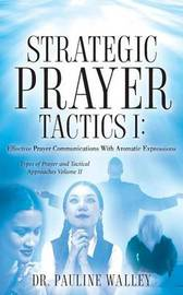 Strategic Prayer Tactics II by Pauline Walley image