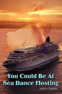 You Could be at Sea Dance Hosting by Lee Van Hughey