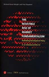 The Resistible Rise of Market Fundamentalism by Richard Kozul-Wright image
