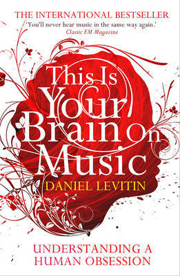 This Is Your Brain On Music by Daniel J Levitin image