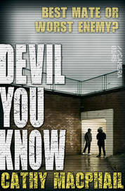 Devil You Know by Cathy MacPhail