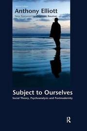 Subject to Ourselves by Anthony Elliott