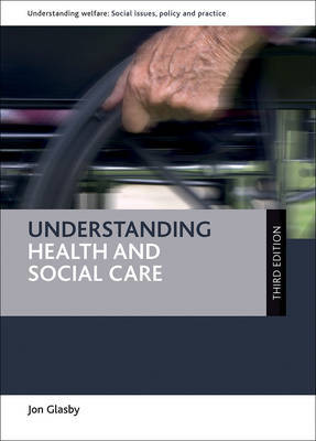 Understanding health and social care by Jon Glasby image