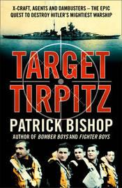 Target Tirpitz by Patrick Bishop