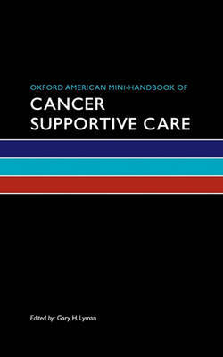 Oxford American Mini-Handbook of Cancer Supportive Care by Gary H Lyman image