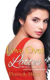 Love Over Lattes by Diana Hicks